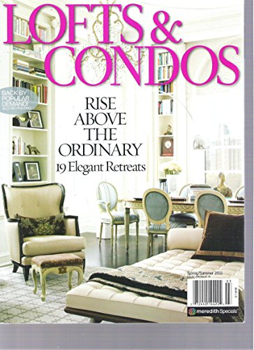 Lofts & Condos Magazine (rise above the ordinary, Spring Summer 2011)