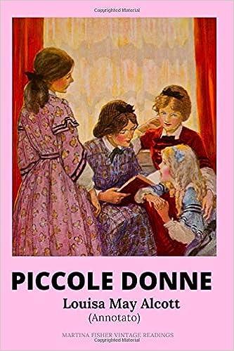 Piccole Donne: Annotato: Amazon.it: Louisa May Alcott: Libri