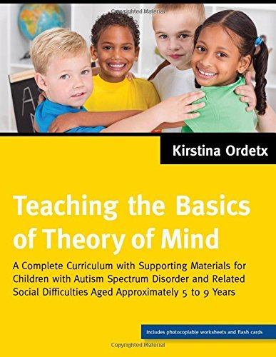 By Kirstina Ordetx Teaching the Basics of Theory of Mind: A Complete Curriculum With Supporting Materials for Children [Spiral-bound]