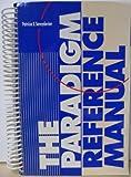 Paradigm Reference Manual, Lyons, Art and Seraydarian, Patricia E., 1561183709