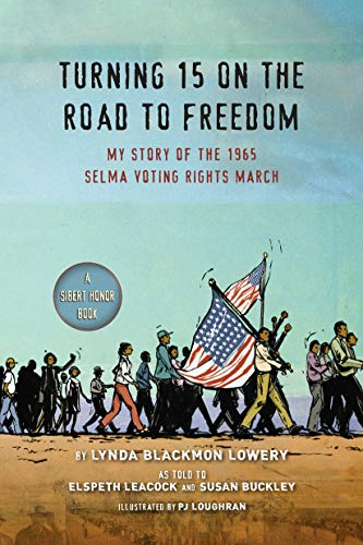 Turning 15 on the Road to Freedom: My Story of the 1965 Selma Voting Rights March (The March From Selma To Montgomery 1965)