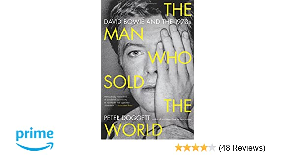 The Man Who Sold the World: David Bowie and the 1970s: Peter Doggett