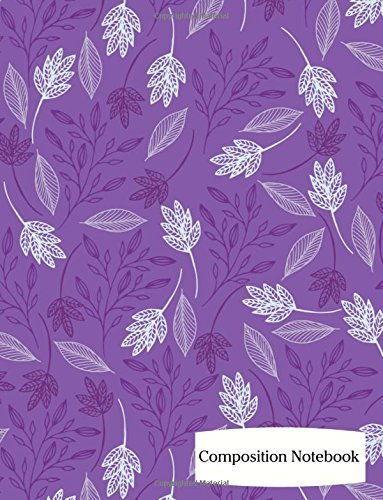 """Composition Notebook: Leaves on Purple Composition Notebook - 8.5"""" x 11"""" - 200 pages (100 sheets) College Ruled Lined Paper. Glossy Cover. PDF"""
