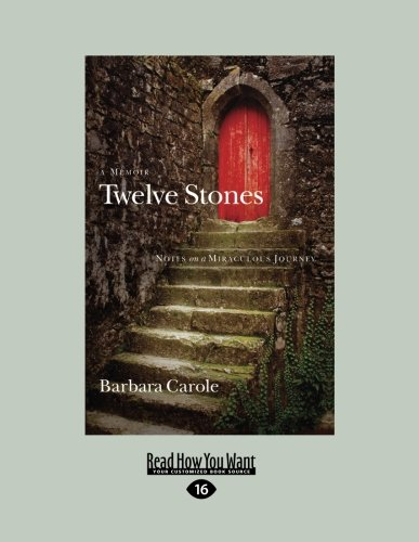 Download Twelve Stones: Notes on a Miraculous Journey- A Memoir pdf