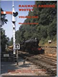 Railways Around Whitby: v. 1