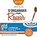 S'organiser pour réussir : la méthode GTD ou l'art de l'efficacité sans le stress Audiobook by David Allen Narrated by Patrick Mancini