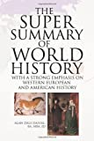 The Super Summary of World History, Alan Dale Daniel, 1436343259