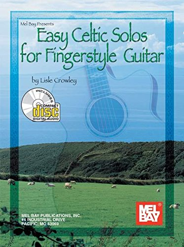 Fingerstyle Solo Guitar (Mel Bay Easy Celtic Solos for Fingerstyle Guitar Book/CD Set)
