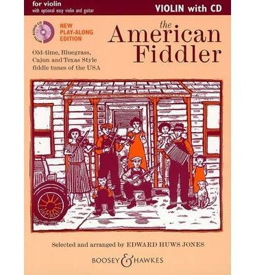 [(The American Fiddler: Old-time, Bluegrass, Cajun and Texas Style Fiddle Tunes of the USA (Violin))] [Author: Edward Huws Jones] published on (January, 2014) (Cajun Fiddle Tune Book)