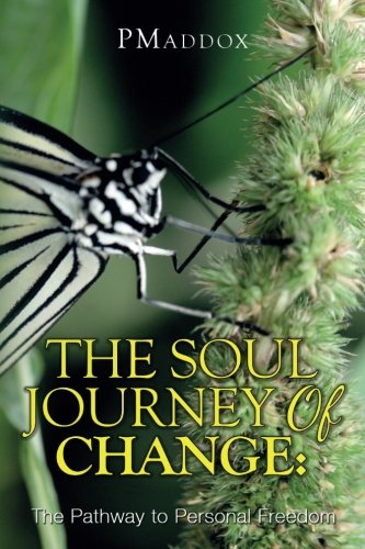 The Soul Journey of Change:: The Pathway to Personal Freedom