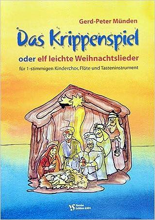 Weihnachtslieder Für Kinderchor Noten.Das Krippenspiel Oder 11 Leichte Weihnachtslieder Arrangiert Für