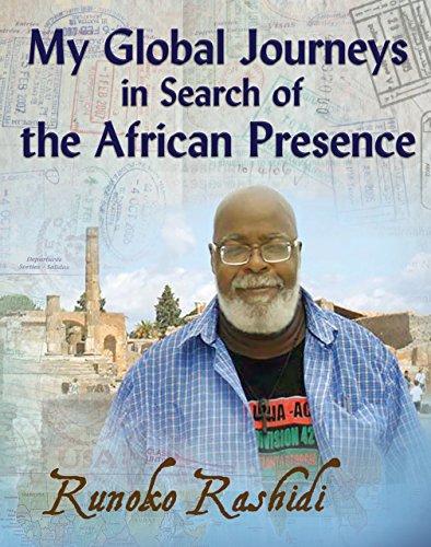 My Global Journeys in Search of the African Presence - Runoko Rashidi (Over Star African Asia)
