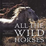All the Wild Horses, Dayton O. Hyde, 0760336482