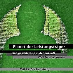 Die Befreiung (Planet der Leistungsträger 13 )