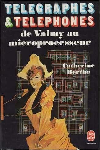Lire Télégraphes & Téléphones De Valmy Au Microprocesseur pdf epub