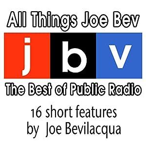 All Things Joe Bev Radio/TV Program