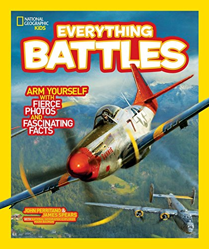 National Geographic Kids Everything Battles: Arm Yourself with Fierce Photos and Fascinating Facts