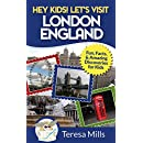 Hey Kids! Let's Visit London England: Fun Facts and Amazing Discoveries for Kids (Hey Kids! Let's Visit #4)