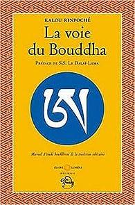 La voie du Bouddha par Kalou Rinpoché