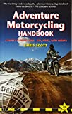 Adventure Motorcycling Handbook: A Route & Planning Guide (Trailblazer)