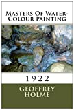 Masters of Water-Colour Painting, Geoffrey Holme, 1466406453