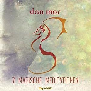7 Magische Meditationen Hörbuch