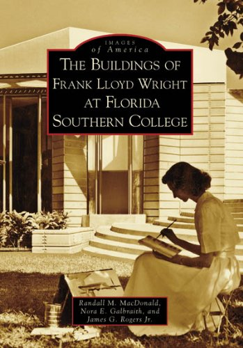 The Buildings of Frank Lloyd Wright at Florida Southern College (FL) (Images of - Ar Rogers Stores In