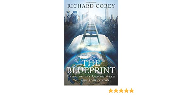 The blueprint richard corey 9781627461795 amazon books malvernweather Image collections