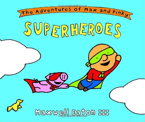 The Adventures of Max and Pinky: Superheroes -