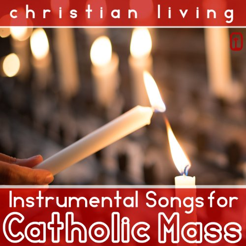 - Instrumental Songs for Catholic Mass