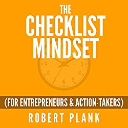 The Checklist Mindset for Entrepreneurs, Employees & Action-Takers