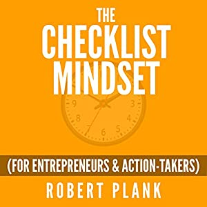 The Checklist Mindset for Entrepreneurs, Employees & Action-Takers Audiobook