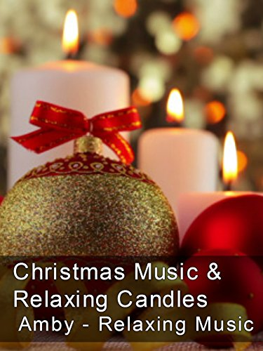 Christmas Music & Relaxing Candles - Amby - Relaxing Music