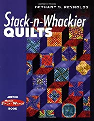 Stack-n-Whackier Quilts (Another Magic Stack-n-Whack(tm) Book)