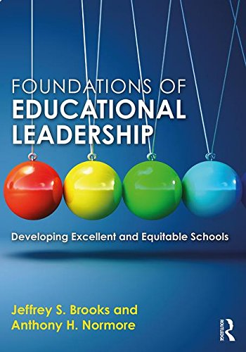 Foundations of Educational Leadership: Developing Excellent and Equitable Schools