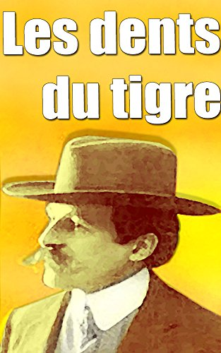 Les Dents du tigre (French Edition)