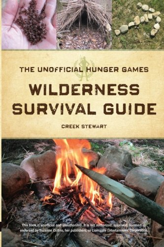 The Unofficial Hunger Games Wilderness Survival Guide ()