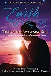 Earth 2012-33: Time of the Awakening Soul: How Millions of People Are Changing Our Future (Volume 2)