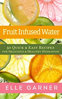 healthy fruit infused water recipes is dehydrated fruit healthy