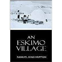 An Eskimo Village (1920)