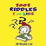 1001 Riddles for Kids |  JB Books Ltd