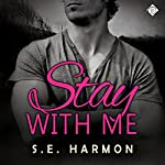 Stay with Me | S. E. Harmon