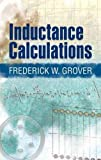 Inductance Calculations: Working Formulas and Tables (Dover Books on Electrical Engineering)