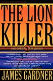 The lion Killer, James Gardner, 0976089815