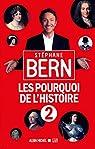 Les pourquoi de l'histoire : Tome 2 par Bern