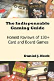 The Indispensable Gaming Guide, Daniel Heck, 1480027251