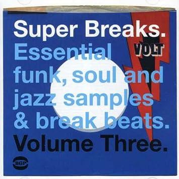 Super Breaks, Volume Three: Essential funk, soul and jazz samples and break  beats