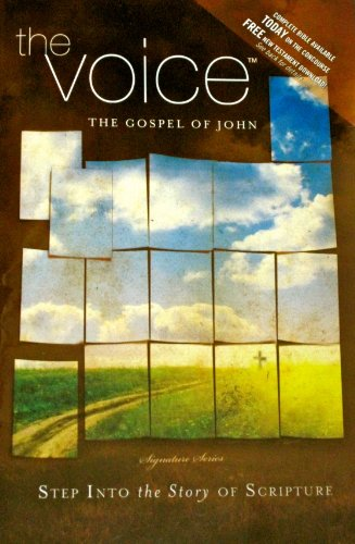 The Voice: The Gospel of John (Step into the story of scripture) (paperback)