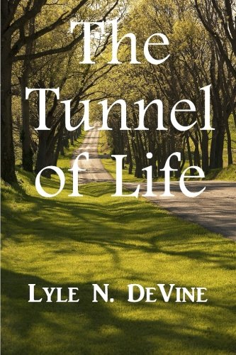 The Tunnel of Life