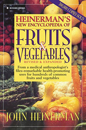 Heinerman New Encyclopedia of Fruits & Vegetables, Revised & Expanded Edition (Best Fruits And Vegetables For Health)